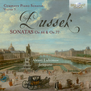 Dussek: Complete Piano Sonatas, Op. 44 & Op. 77
