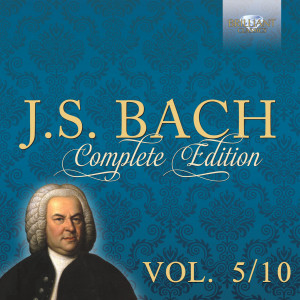 J.S. Bach: Complete Edition, Vol. 5/10