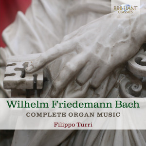 Wilhelm Friedemann Bach: Complete Organ Music