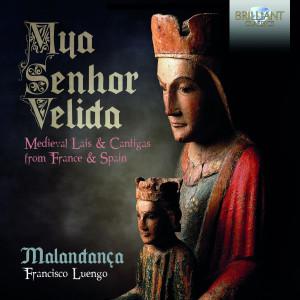 Mya Senhor Velida: Medieval Lais & Cantigas from France & Spain