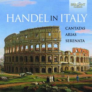 Handel in Italy: Cantatas, Arias, Serenata