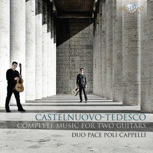 Castelnuovo-Tedesco: Complete Music for Two Guitars