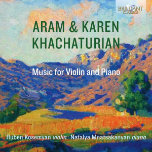 Aram & Karen Khachaturian: Music for Violin and Piano