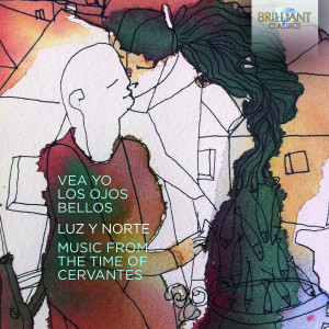 Vea yo los ojos bellos, Music from the Time of Cervantes