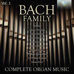 Bach Family: Complete Organ Music, Vol. 1
