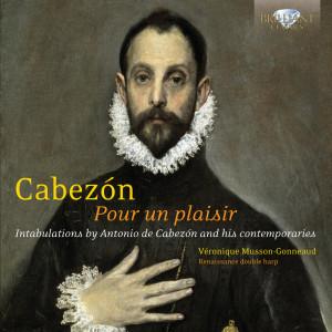 Cabezon: Pour Un Plaisir, Intabulations for Renaissance Double Harp