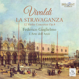Vivaldi: La Stravaganza, 12 Violin Concertos, Op. 4
