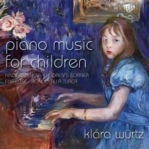 Piano Music for Children: Kinderszenen, Children's Corner, Für Elise, Rondo alla turca