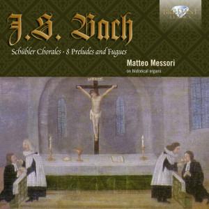 J.S. Bach: Schübler Chorales, Preludes and Fugues