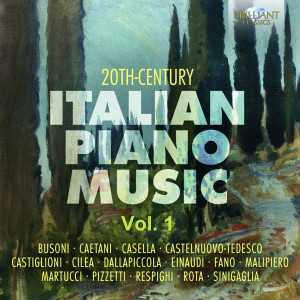 20th Century Italian Piano Music, Vol. 1