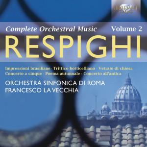Respighi: Orchestral Works, Vol. 2