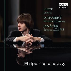 Liszt: Sonata, Janacek: Sonata 1.X.1905 & Schubert: Wanderer Fantasy