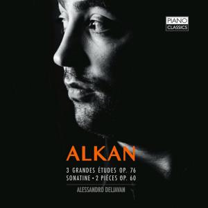 Alkan: 3 Grande etudes, Op. 76, Sonatine, 2 petites pièces, Op. 60