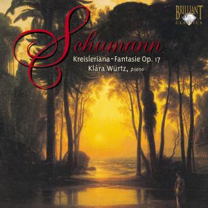 Schumann: Kreisleriana, Op. 16 - Fantasy, Op. 17