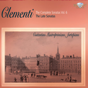 Clementi: Complete Sonatas, Vol. 6, The Late Sonatas