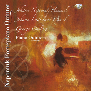 Hummel & Dussek & Onslow: Piano Quintets