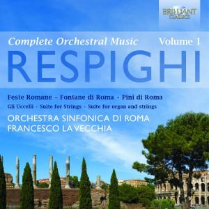Respighi: Orchestral Works, Vol. 1
