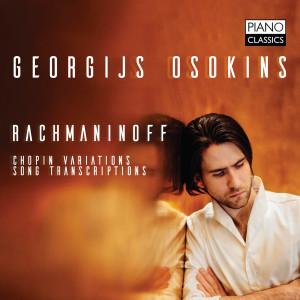 Rachmaninoff: Chopin Variations, Song Transcriptions