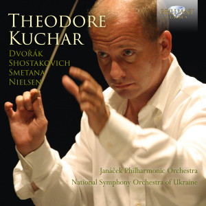 Theodore Kuchar: Dvorák, Shostakovich, Smetana, Nielsen