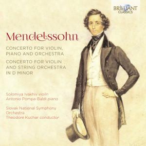 Mendelssohn: Concerto for Violin, Piano and Orchestra, Concerto for Violin and String Orchestra in D Minor