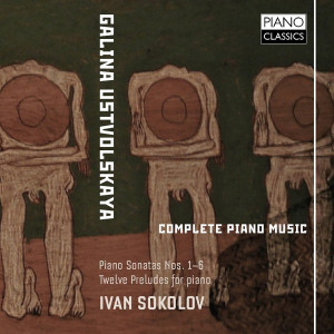 Ustvolskaya: Complete Piano Music