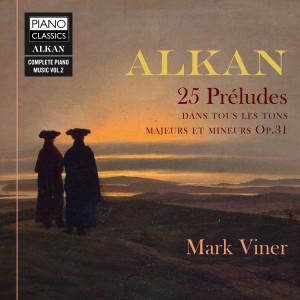 Alkan: 25 Préludes dans les tons majeurs et mineurs, Op. 31