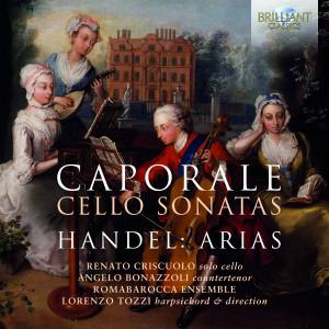 Caporale: Cello Sonatas, Handel: Arias