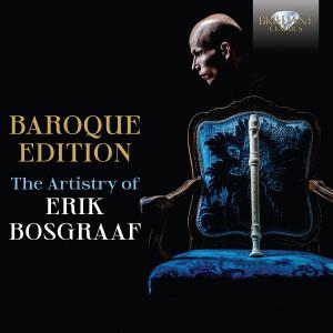 Baroque Edition, The Artistry of Erik Bosgraaf